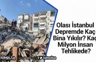 Olası İstanbul Depremde Kaç Bina Yıkılır? Kaç...