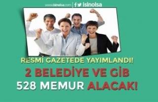Resmi Gazetede Yayımlandı! 2 Belediye ve GİB 528...