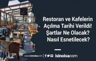 Restoran ve Kafelerin Açılma Tarihi Verildi! Şartlar...