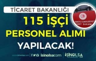 Ticaret Bakanlığı İŞKUR ile 115 Personel Alacak!...