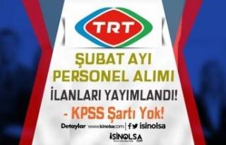 TRT Şubat Ayı KPSS Siz Personel Alımı İlanları!...