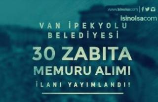 Van İpekyolu Belediyesi 60 KPSS İle 30 Zabıta Memuru...
