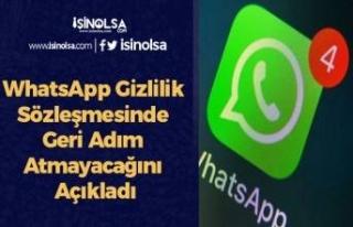 WhatsApp Gizlilik Sözleşmesinde Geri Adım Atmayacağını...