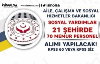 AÇSHB Sosyal Yardımlar 21 Şehirde 70 Memur Personel...