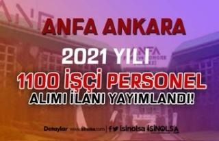 ANFA Ankara 2021 Yılı 1100 İşçi Personel Alımı...