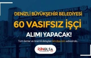 Denizli Büyükşehir Belediyesi 60 Vasıfsız İşçi...