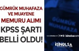 Gümrük Muhafaza ve Muayene Memuru Alımı KPSS Şartı...