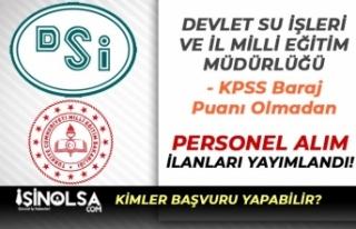 İl Milli Eğitim ( MEB ) ve DSİ KPSS Baraj Puanı...