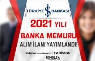İş Bankası 2021 Yılı Banka Memuru Alımı ( Uzman...