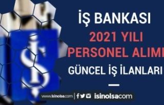 İş Bankası 2021 Yılı Personel Alımı İlanları...