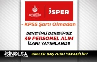 İstanbul İSPER Deneyimli Deneyimsiz 49 Personel...