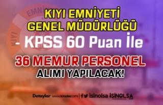 Kıyı Emniyeti İŞKUR İle 36 Memur Personel Alımı...