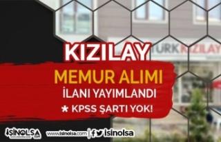 Kızılay KPSS Siz Yönetim Memuru Alımı Yapacak!...