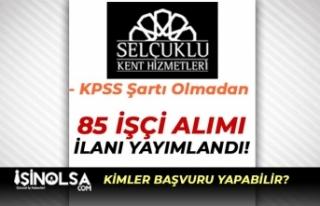 Konya Selçuklu Kent Hizmetleri İlkokul Mezunu 85...