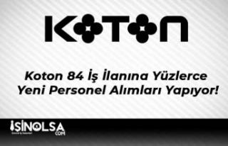 Koton 84 İş İlanına Yüzlerce Yeni Personel Alımları...