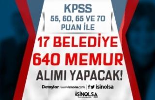 KPSS En az 55, 60,65 ve 70 Puan İle 17 Belediye 640...