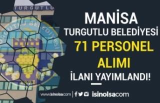 Manisa Turgutlu Belediyesi 71 KPSS Siz Personel Alımı...