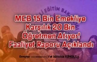 MEB 15 Bin Emekliye Karşılık 20 Bin Öğretmen...