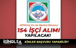 Melikgazi Belediyesi 154 İşçi Alımı İlanı Yayımlandı!...