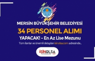 Mersin Büyükşehir Belediyesi 34 Lise Personel Alımı...