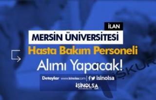 Mersin Üniversitesi İŞKUR İle Hasta Bakım Personeli...