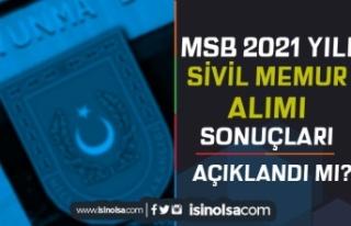 MSB 2021 Yılı Sivil Memur Alımı Sonuçları Açıklandı...