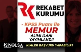 Rekabet Kurumu KPSS Puanı İle 30 Memur Alımı İlanı...