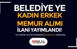 Resmi Gazetede Belediyeye Kadın Erkek Memur Alımı...