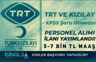TRT ve Kızılay KPSS siz Personel Alımı İlanları...