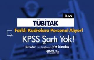 TÜBİTAK Farklı Kadrolarda KPSS Siz 20 Personel...