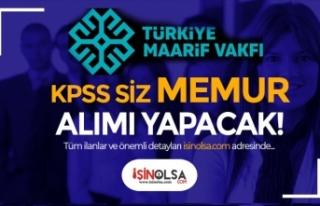 Türkiye Maarif Vakfı KPSS siz 25 Memur ( Uzman Yardımcısı...