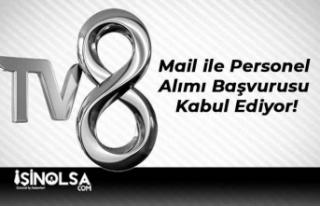 TV8 Mail ile Personel Alımı Başvurusu Kabul Ediyor!