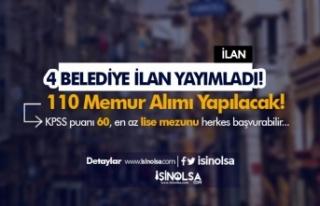 Yeni İlanlar Geldi! 4 Belediye 110 Memur Alımı...