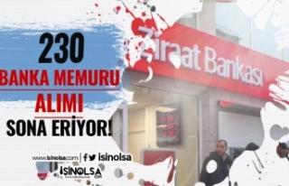 Ziraat Bankası 230 Banka Memuru Alımı Sona Eriyor!