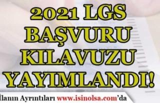 2021 LGS Başvuru Kılavuzu Yayımlandı! Sınav Takvimi...