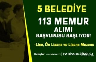 5 Belediye İçin 113 Memur Alımı Başlıyor! Lise,...