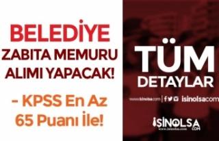 Belediye 65 KPSS ile Ön Lisans Zabıta Memuru Alımı...