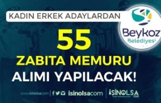 Beykoz Belediyesi Kadın Erkek 55 Zabıta Memuru Alımı...