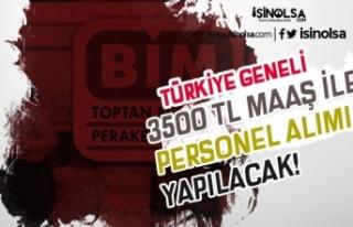 BİM Türkiye Geneli En Az 3500 TL Maaş İle Personel...