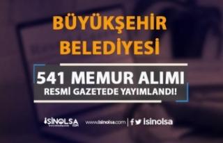 Büyükşehir Belediyesine 541 Memur Alımı İlanı...