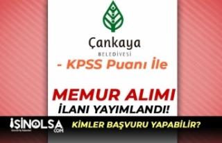 Çankaya Belediyesi KPSS Puanı İle Memur Alımı...