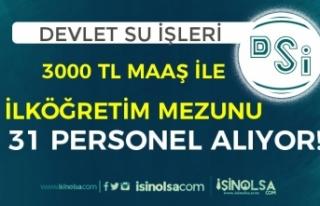 DSİ 3000 TL Maaş İle En Az İlkokul Mezunu 31 İşçi...