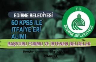Edirne Belediyesi 60 KPSS İle İtfaiye Eri Alıyor!...