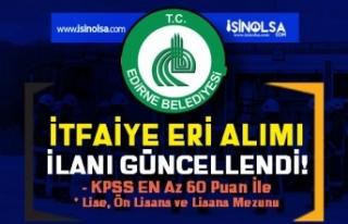 Edirne Belediyesi İtfaiye Eri Alımı Başvuru Tarihleri...