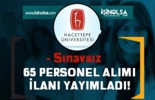 Hacettepe Üniversitesi Sınavsız 65 Sağlık Personeli...