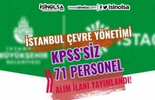 İstanbul Çevre Yönetimi ( İSTAÇ ) 71 Personel...