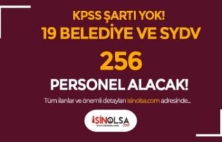 KPSS Şartı Olmadan 19 Belediye ve SYDV 256 Personel...