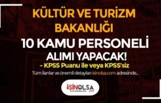 Kültür ve Turizm Bakanlığı 10 Kamu Personeli...