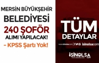 Mersin Büyükşehir Belediyesi 240 Şoför Alımı...