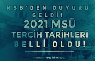 MSB'den Duyuru! 2021 MSÜ Tercih Tarihleri Belli...